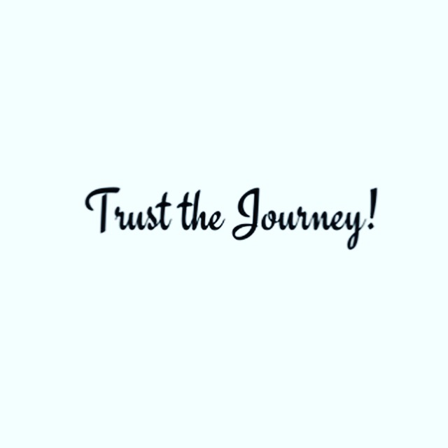If you trust yourself the Universe will trust you!
